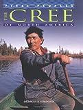 The Cree of North America, Deborah B. Robinson, 0822541785