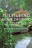 Fulfilling Your Destiny with Ease, Harrison I. Enudi, 1426925395