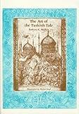 The Art of the Turkish Tale, Barbara K. Walker, 0896723178