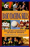 img - for Basic Coaching Skills, Building Leadership in Youth Sports book / textbook / text book