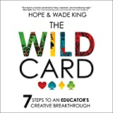 #9: The Wild Card: 7 Steps to an Educator's Creative Breakthrough