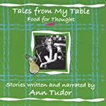 Tales from My Table: Food for Thought | Ann Tudor