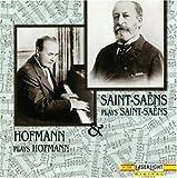 Saint-Saens Plays Saint-Saens & Hofmann Plays Hofmann