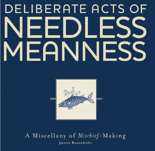 Deliberate Acts of Needless Meaness