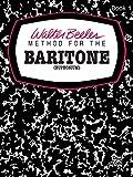 Walter Beeler Method for the Baritone (Euphonium), Bk 1 (Walter Beeler Series for Brass Instruments)