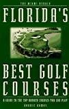 img - for Florida's Best Golf Courses: A Guide to the Top-Ranked Courses You Can Play book / textbook / text book