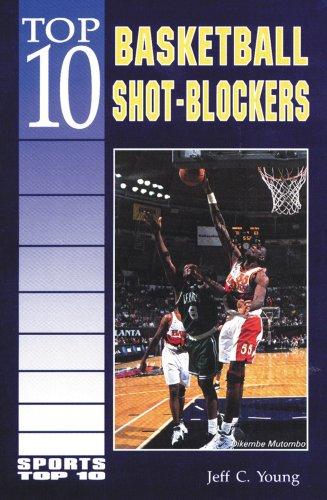 Top 10 Basketball Shot-Blockers (Sports Top 10)