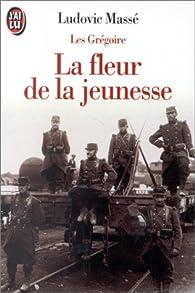 Les Grégoire, tome 3. La Fleur de la jeunesse par Ludovic Massé