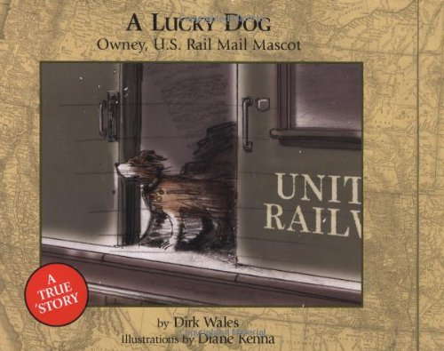 A Lucky Dog: Owney, U.S. Rail Mail Mascot