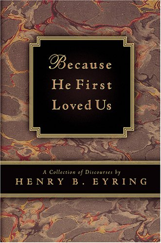 Because He First Loved Us: A Compilation of Discourses