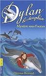 Dylan le dauphin, tome 7 : Mystère sous l'océan par Reynaud