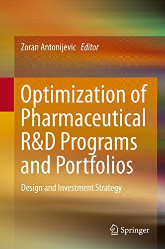 Optimization of Pharmaceutical R&D Programs and Portfolios: Design and Investment Strategy Pdf