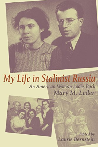 my life in stalinist russia by mary leder In january 1931, mary m leder, an american teenager, was attending high school in santa monica california by year's end, she was living in a moscow commune and working in a factory, thousands of miles from her family, with whom she had emigrated to birobidzhan, the area designated by the ussr as a jewish socialist homeland.