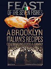Daniel Paterna's Feast of the Seven Fishes: A Brooklyn-Italian's Recipes Celebrating Food and Family is a timely reminder that a shared memory of food draws upon and enriches our souls.In Feast of the Seven Fishes: A Brooklyn Italian's Recipe...