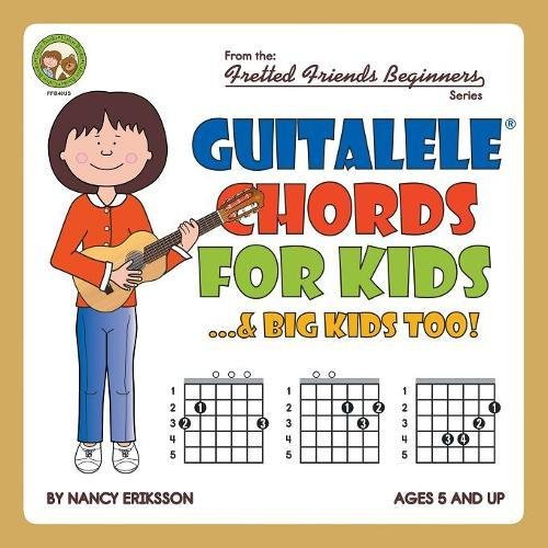Guitalele Chords For Kids Big Kids Too Fretted Friends