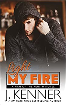 Light My Fire (Man of the Month Book 11) by [Kenner, J.]