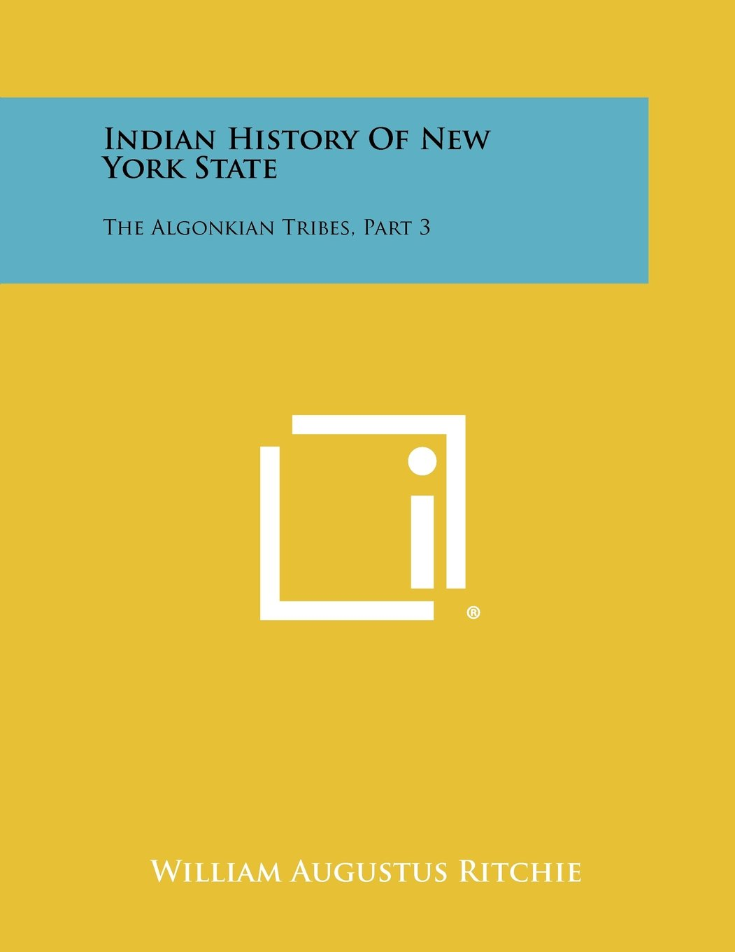 Indian History of New York State: The Algonkian Tribes, Part 3 ePub fb2 book
