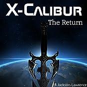 X-Calibur: The Return | Robert Jackson-Lawrence