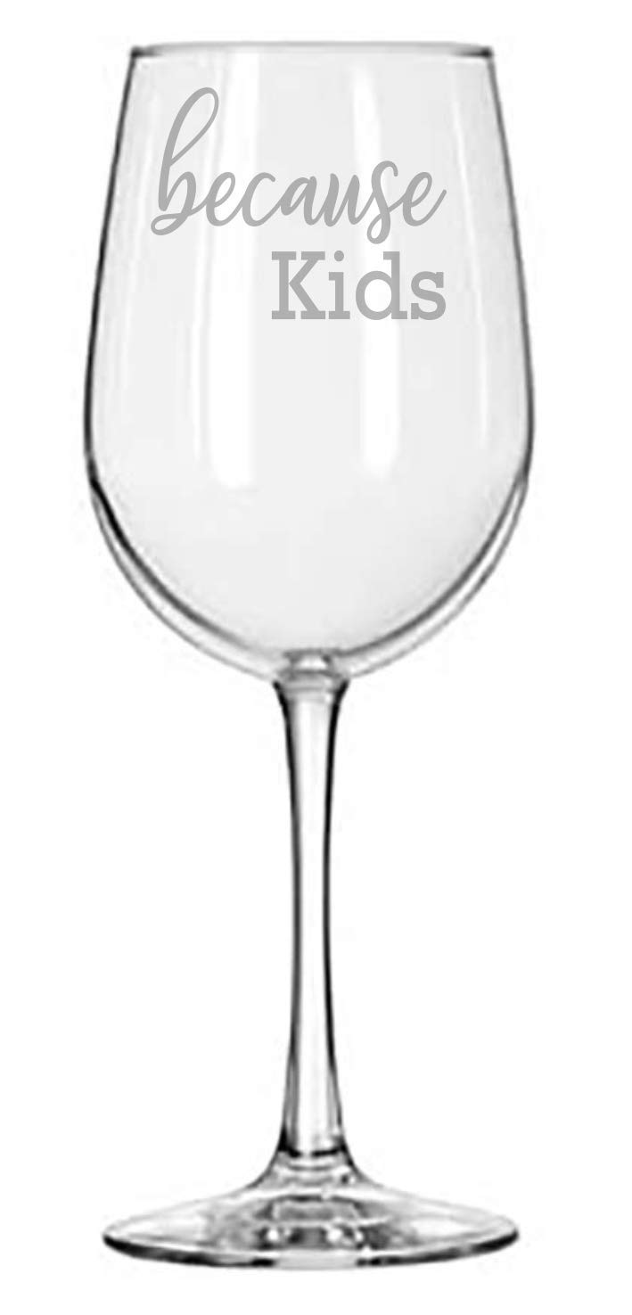 Amazon Because Kids Wine Glass