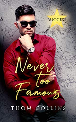 Never Too Famous (Success Book 1) by [Collins, Thom]