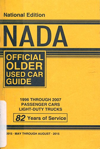 Nada Official Older Used Car Guide  National Edition  1996 2007  May Through Auguist 2015