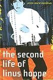 The Second Life of Linus Hoppe, Anne-Laure Bondoux, 0385902565