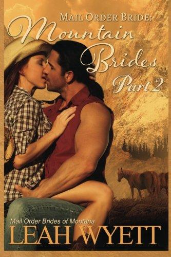 Download Mail Order Bride: Mountain Brides - Part 2: Clean Historical Mail Order Bride Romance (Mail Order Brides of Montana) pdf epub
