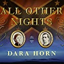 All Other Nights: A Novel Audiobook by Dara Horn Narrated by William Dufris