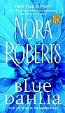 Blue Dahlia, Nora Roberts, 1417663146