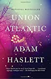 From the acclaimed author of Imagine Me Goneandthe Pulitzer Prize finalist You Are Not A Stranger Here, a stunning, masterful portrait of our modern gilded age.At the heart of Union Atlantic lies a test of wills between a retired history teacher, ...