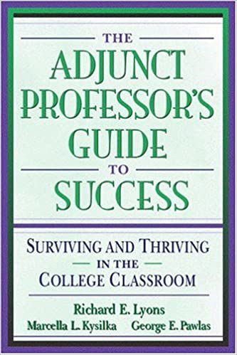 Image result for The Adjunct Professor's Guide to Success: Surviving and Thriving in the College Classroom by Richard E. Lyons