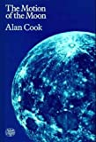 The Motion of the Moon, Alan Cook, 0852743483