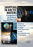 img - for Shipping in Arctic Waters: A comparison of the Northeast, Northwest and Trans Polar Passages by Willy ????streng (2011-10-17) book / textbook / text book