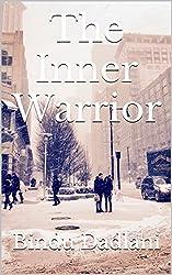 The Inner Warrior: Listen within for guidance