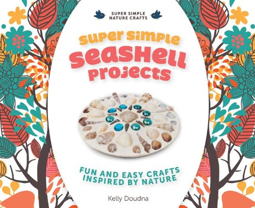 Super Simple Seashell Projects: Fun and Easy Crafts Inspired by Nature (Super Simple Nature Crafts)]()