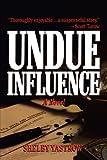Undue Influence, Shelby Yastrow, 1466901748