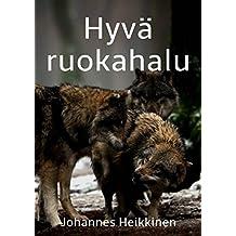 Hyvä ruokahalu (Finnish Edition)