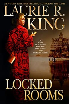 Locked Rooms: A novel of suspense featuring Mary Russell and Sherlock Holmes (A Mary Russell & Sherlock Holmes Mystery Book 8) by [King, Laurie R.]