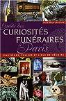Guide des curiosités funéraires à Paris par Minvielle
