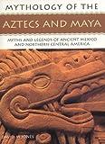 The Aztecs and Maya: Mythology of Series