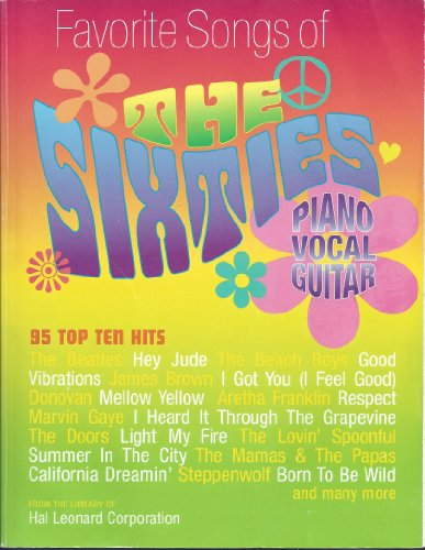 (Favorite Songs of the Sixties: 95 Top Ten Hits (Piano, Vocal, Guitar))