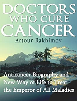 Doctors Who Cure Cancer (Diseases and Physical Ailments: Cancer - Medical Oncology Book 1) by [Rakhimov, Artour]