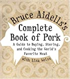 Complete Book of Pork, Bruce Aidells, 0060508957