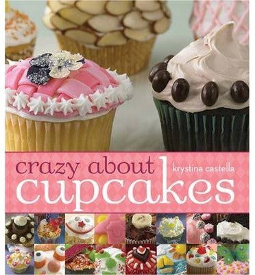 BY Castella, Krystina ( Author ) [{ Crazy about Cupcakes - By Castella, Krystina ( Author ) Sep - 01- 2006 ( Paperback ) } ]