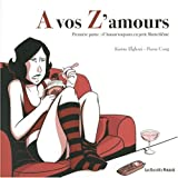 D'amour toujours en petits matins blêmes, tome 1 : A vos Z'Amours