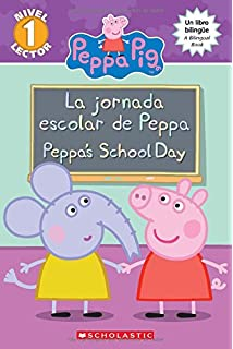 La jornada escolar de Peppa/Peppas School Day (Peppa Pig) (Spanish Edition