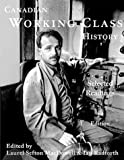 Canadian Working Class History, Ian Walter Radforth, Laurel Sefton MacDowell, 155130144X
