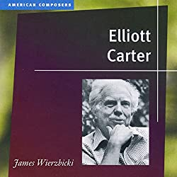 Elliott Carter (American Composers)