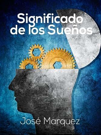 Significado de los sueños - Diccionario (Spanish Edition) - Kindle