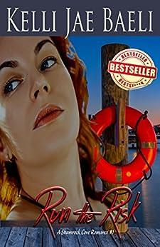 Run the Risk: A Shamrock Cove Romance #1 by [Baeli, Kelli Jae]